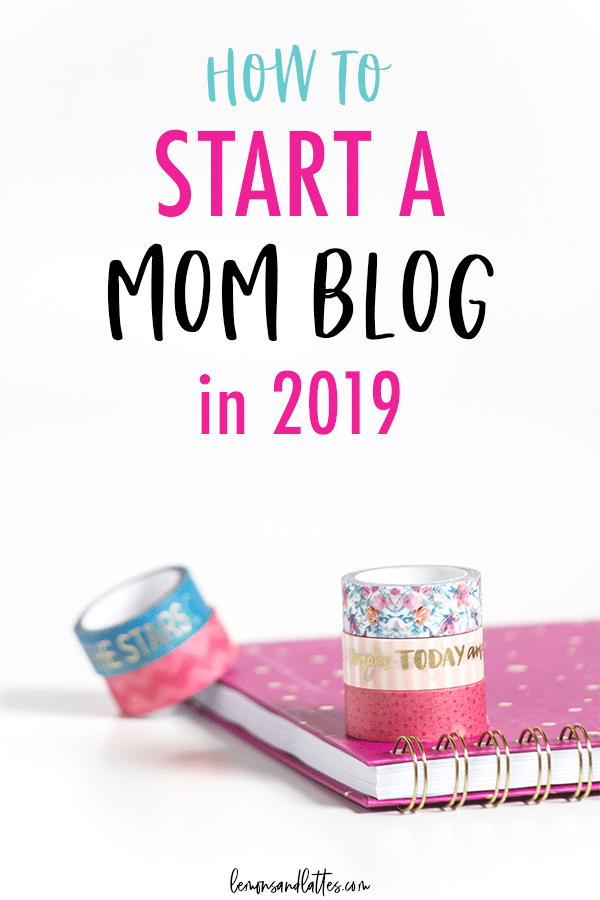 How to start a mom blog for beginners: 2019 Step-by-step guide!