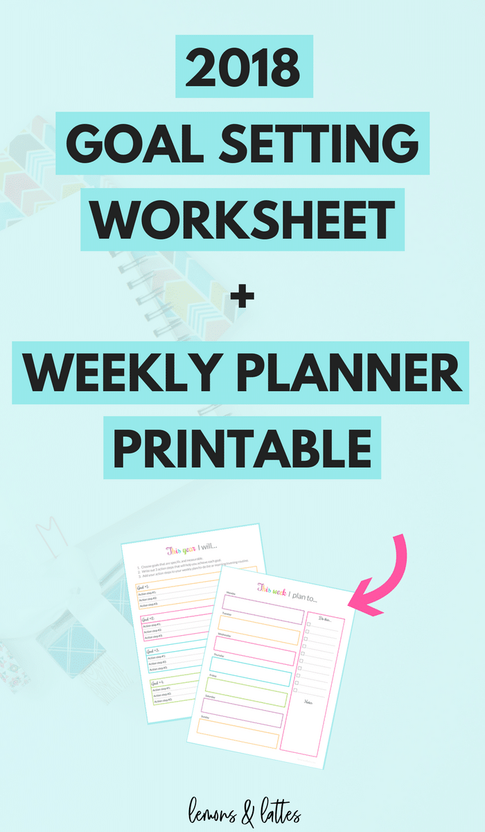 2018 Goal Setting Worksheet PDF and Weekly Planner ...