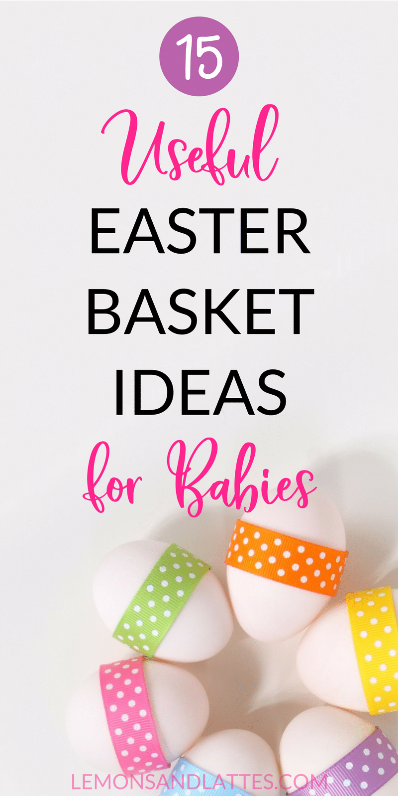 Are you wondering what in the world you can put in a baby's Easter basket? Here are 15 useful Easter basket ideas for babies! (No candy or eggs here!)