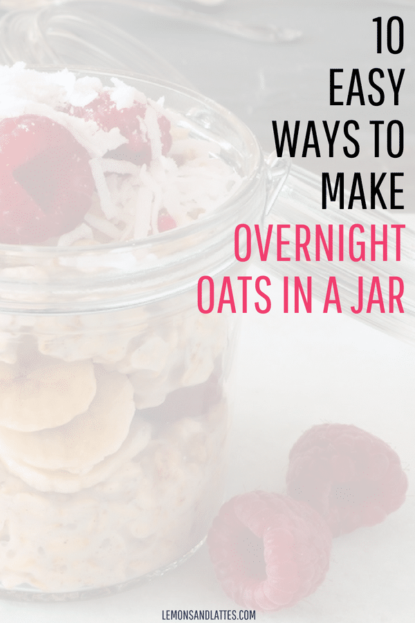 10 Easy ways to make overnight oats in a jar! #cleaneating