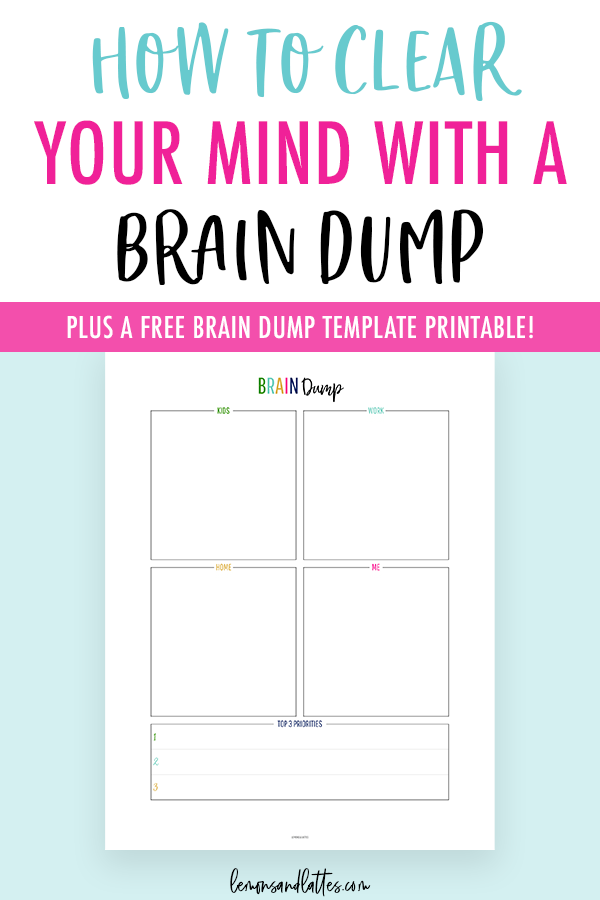 Free brain dump printable template + How to clear your mind with a brain dump
