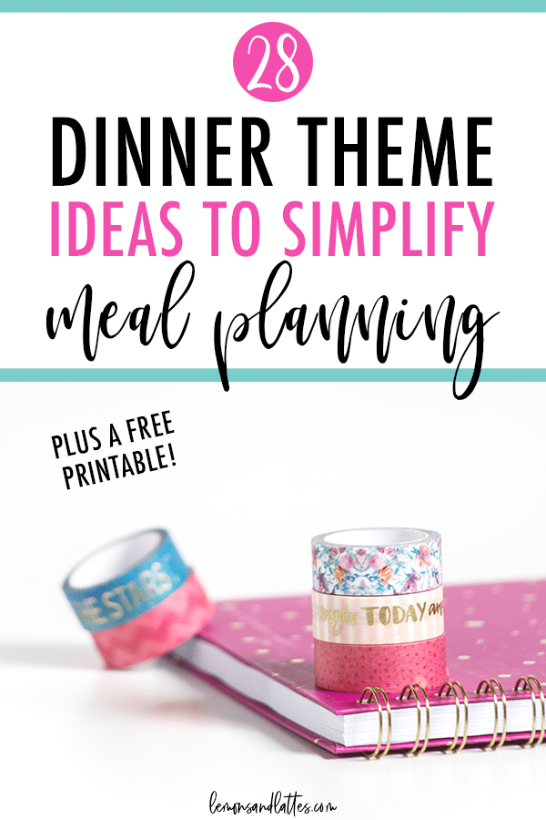 28 Dinner theme ideas to make meal planning simple!