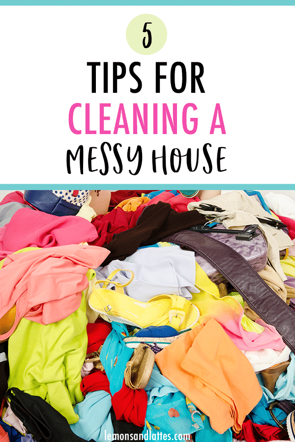 How to clean a messy house when you're overwhelmed by clutter - 5 Helpful tips!