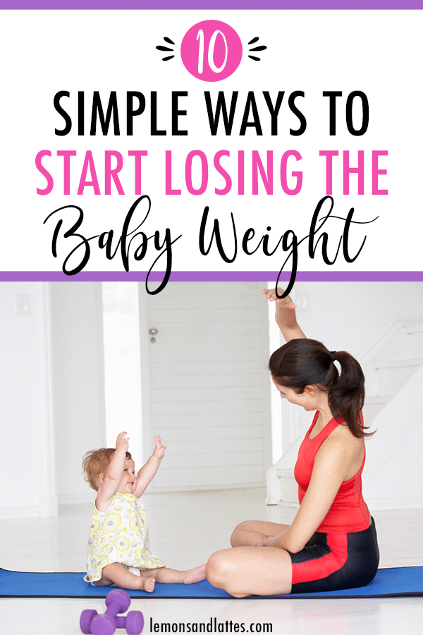 10 Simple ways to start losing the baby weight