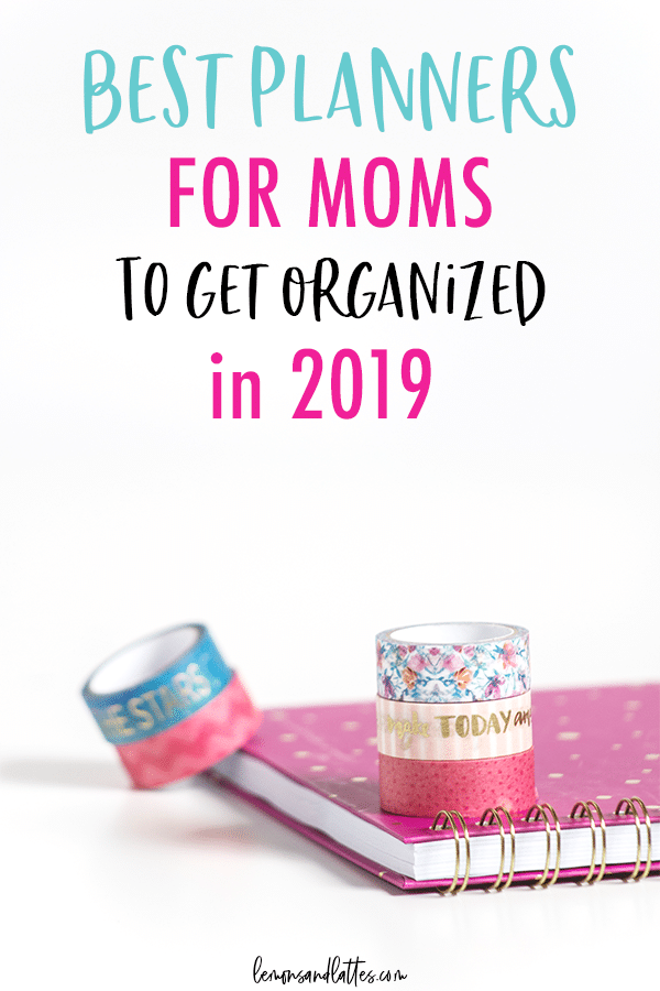 Best planners for moms to get organized in 2019! #organization