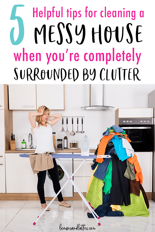 How to clean a messy house when you're overwhelmed by clutter