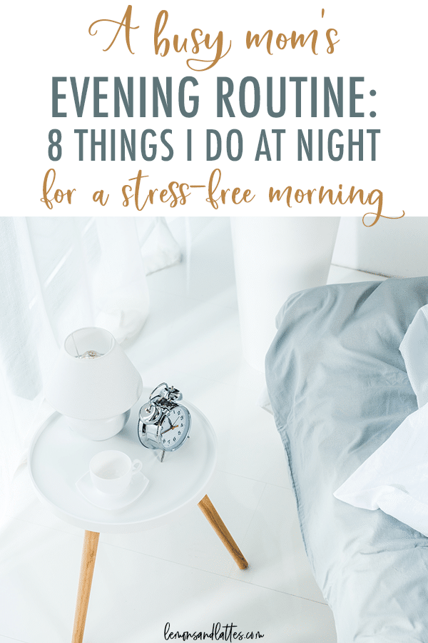 A busy mom's evening routine: 8 Things I do at night for a stress-free morning