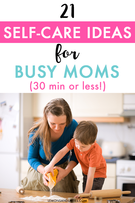 self-care ideas for moms, self-care activities for moms