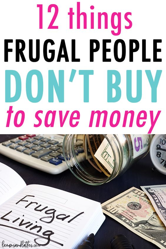 Things frugal people don't buy to save money