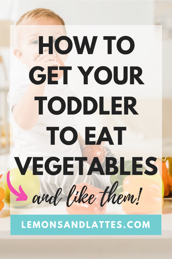 How to get your picky toddler to eat vegetables